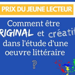 Comment être original et créatif dans l'étude d'une œuvre littéraire