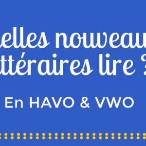 Quelles nouveautés littéraires lire en HAVO et VWO ?