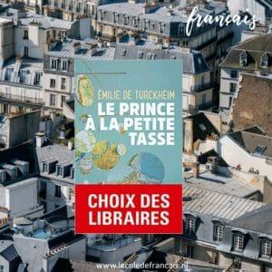 Autour du livre B2&C1 : Le prince à la petite tasse par Turckheim – Wednesdays 6pm-8pm (14/04-19/05/2021)