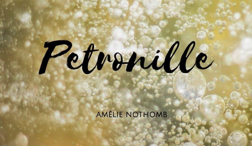Autour du livre B2 & C1 : Pétronille by Amélie Nothomb – Wednesdays  ONLINE  6pm-8pm [1/9-6/10]
