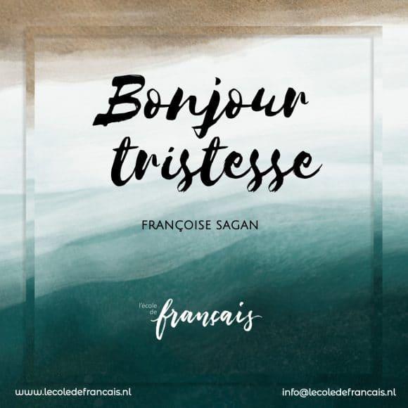 Autour du livre B2 & C1 : Bonjour Tristesse by Françoise Sagan– Wednesdays  ONLINE  6pm-8pm [27/10-1/12]